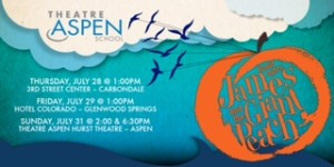 Theatre Aspen | James and the Giant Peach @ The Gym